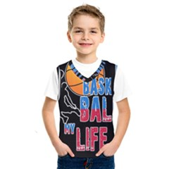 Basketball is my life Kids  SportsWear