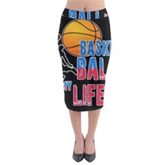 Basketball is my life Midi Pencil Skirt
