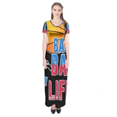 Basketball is my life Short Sleeve Maxi Dress