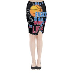Basketball is my life Midi Wrap Pencil Skirt