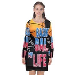Basketball is my life Long Sleeve Chiffon Shift Dress