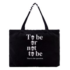 To Be Or Not To Be Medium Tote Bag by Valentinaart