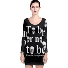 To Be Or Not To Be Long Sleeve Bodycon Dress by Valentinaart