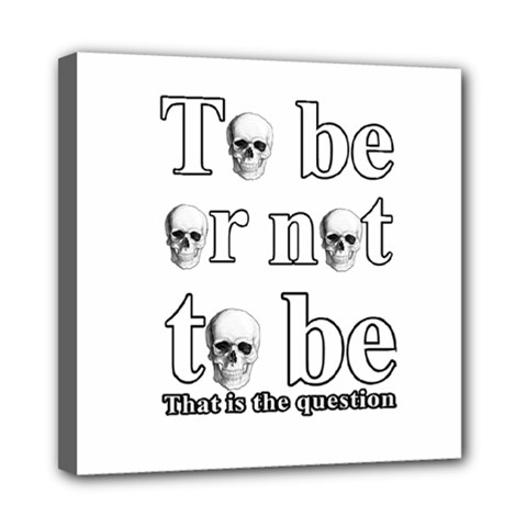To Be Or Not To Be Mini Canvas 8  X 8  by Valentinaart