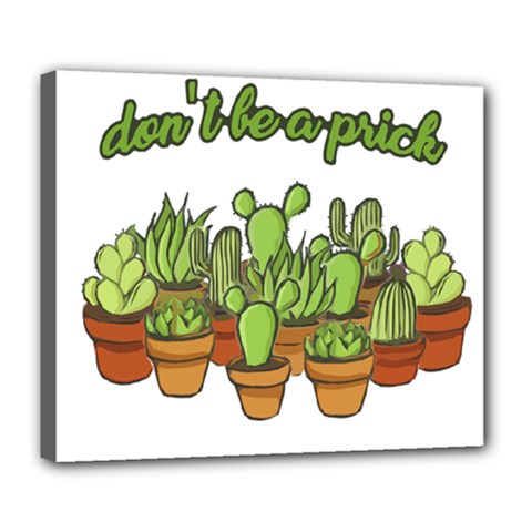 Cactus   Dont Be A Prick Deluxe Canvas 24  X 20   by Valentinaart