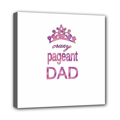 Crazy Pageant Dad Mini Canvas 8  X 8  by Valentinaart