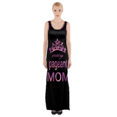 Crazy Pageant Mom Maxi Thigh Split Dress by Valentinaart