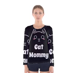 Love My Cat Mommy Women s Long Sleeve Tee by Catifornia