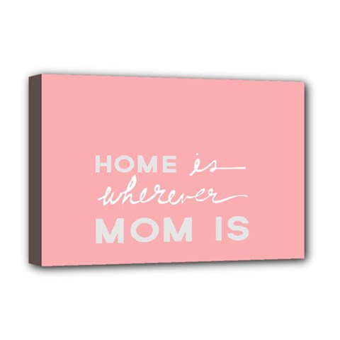 Home Love Mom Sexy Pink Deluxe Canvas 18  X 12   by Mariart
