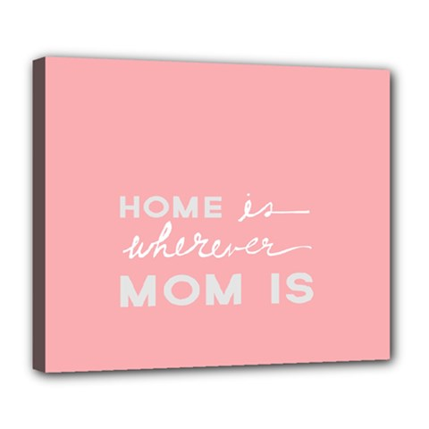 Home Love Mom Sexy Pink Deluxe Canvas 24  X 20   by Mariart