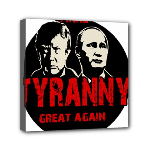 Make Tyranny Great Again Mini Canvas 6  X 6  by Valentinaart