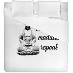 Eat, Sleep, Meditate, Repeat  Duvet Cover Double Side (king Size) by Valentinaart