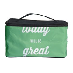 Today Will Be Great Cosmetic Storage Case by BangZart