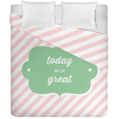 Today Will Be Great Duvet Cover Double Side (california King Size) by BangZart