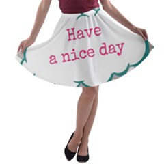 Have A Nice Day A Line Skater Skirt