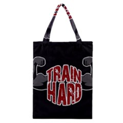 Train Hard Classic Tote Bag by Valentinaart