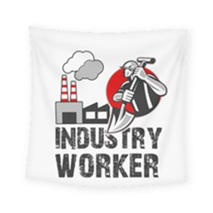 Industry Worker  Square Tapestry (small) by Valentinaart