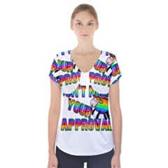 Dont Need Your Approval Short Sleeve Front Detail Top by Valentinaart