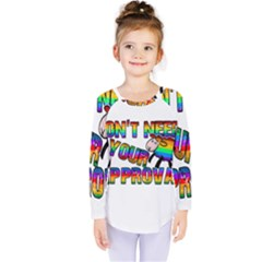 Dont Need Your Approval Kids  Long Sleeve Tee