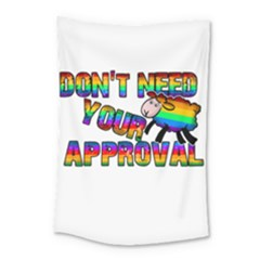 Dont Need Your Approval Small Tapestry by Valentinaart