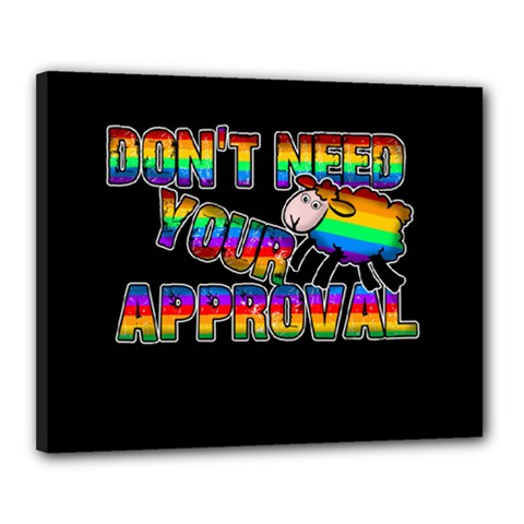 Dont Need Your Approval Canvas 20  X 16  by Valentinaart