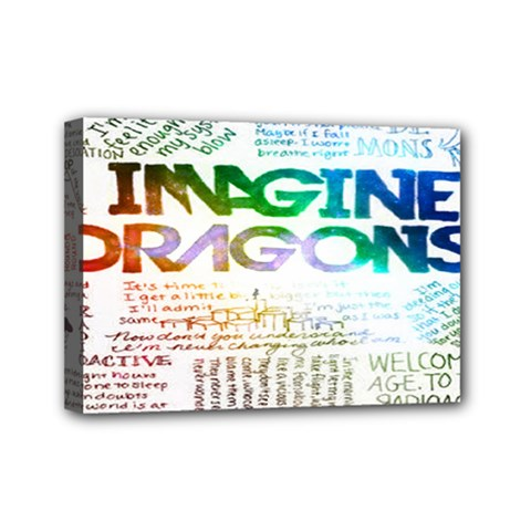 Imagine Dragons Quotes Mini Canvas 7  X 5  by BangZart