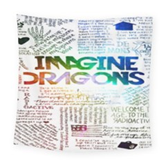 Imagine Dragons Quotes Square Tapestry (large) by BangZart