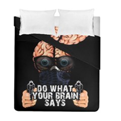 Do What Your Brain Says Duvet Cover Double Side (full/ Double Size)