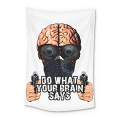Do What Your Brain Says Small Tapestry by Valentinaart