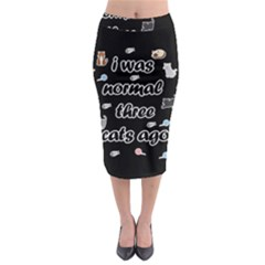 I Was Normal Three Cats Ago Midi Pencil Skirt by Valentinaart