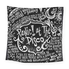 Panic ! At The Disco Lyric Quotes Square Tapestry (large) by Onesevenart