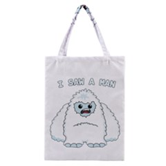 Yeti   I Saw A Man Classic Tote Bag by Valentinaart