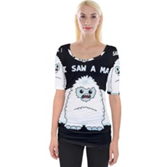 Yeti   I Saw A Man Wide Neckline Tee