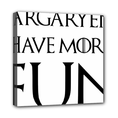 Targaryens Have More Fun   Blondes Have More Fun Black Mini Canvas 8  X 8  by PodArtist