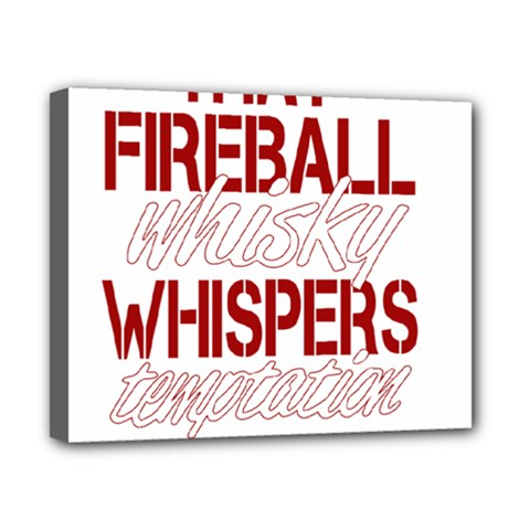 Fireball Whiskey Humor  Canvas 10  X 8  by crcustomgifts