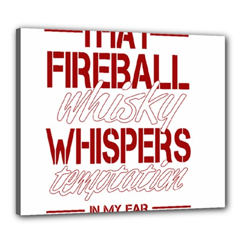 Fireball Whiskey Humor  Canvas 24  X 20  by crcustomgifts
