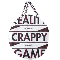 Reality Is Just A Crappy  Boring Game Giant Round Zipper Tote by Celenk