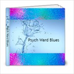 Psych Ward Blues - 6x6 Photo Book (20 pages)