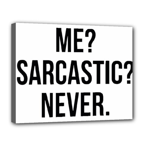 Me Sarcastic Never Canvas 14  X 11  by FunnyShirtsAndStuff
