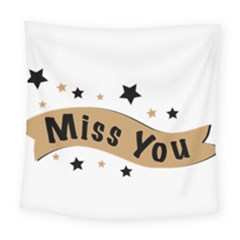 Lettering Miss You Banner Square Tapestry (large) by BangZart