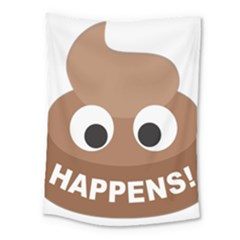 Poo Happens Medium Tapestry