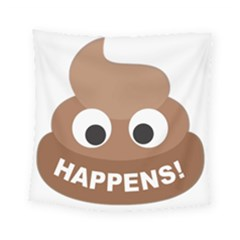 Poo Happens Square Tapestry (small) by Vitalitee