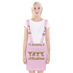 Chihuahua Braces Suspender Skirt