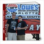 Lowe s Motor Speedway - 2007 - 8x8 Photo Book (30 pages)