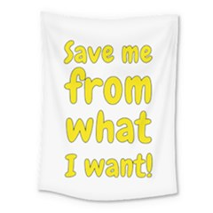 Save Me From What I Want Medium Tapestry by Valentinaart