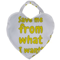Save Me From What I Want Giant Heart Shaped Tote