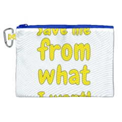 Save Me From What I Want Canvas Cosmetic Bag (xl) by Valentinaart