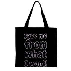 Save Me From What I Want Zipper Grocery Tote Bag by Valentinaart