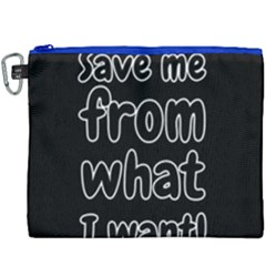 Save Me From What I Want Canvas Cosmetic Bag (xxxl) by Valentinaart