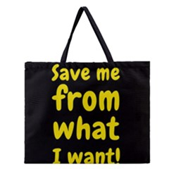 Save Me From What I Want Zipper Large Tote Bag by Valentinaart
